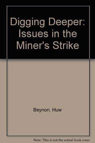 9780805272680: Digging Deeper: Issues in the Miner's Strike