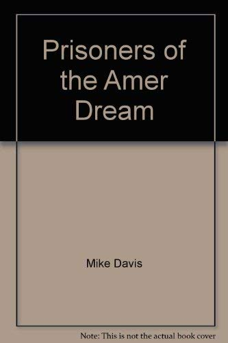 9780805272703: Prisoners of the American Dream
