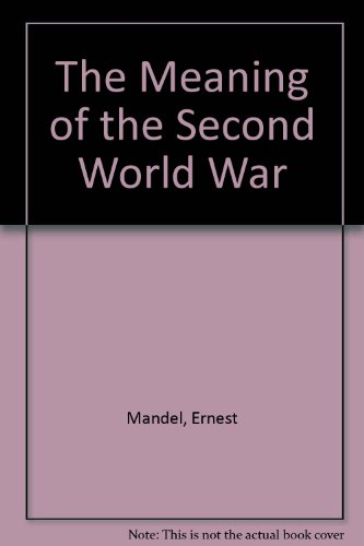9780805272871: The Meaning of the Second World War