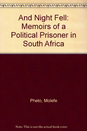 9780805281712: And Night Fell: Memoirs of a Political Prisoner in South Africa