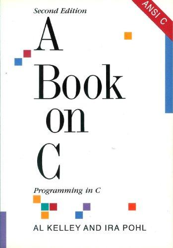 A book on C: Programming in C: Al Kelley, Ira