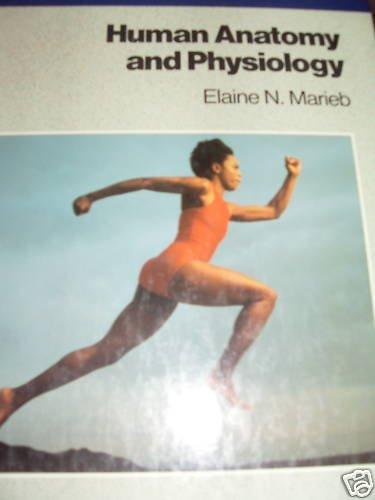 Human Anatomy and Physiology (The Benjamin/Cummings series: Nicpon-Marieb, Elaine
