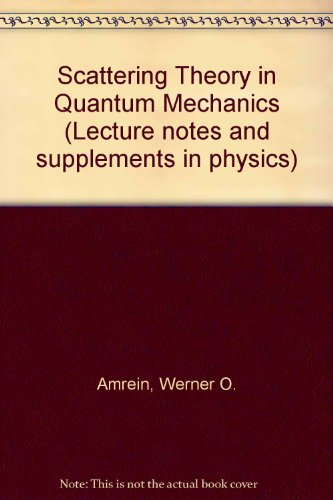 9780805302028: Scattering Theory in Quantum Mechanics (Lecture notes and supplements in physics ; 16)