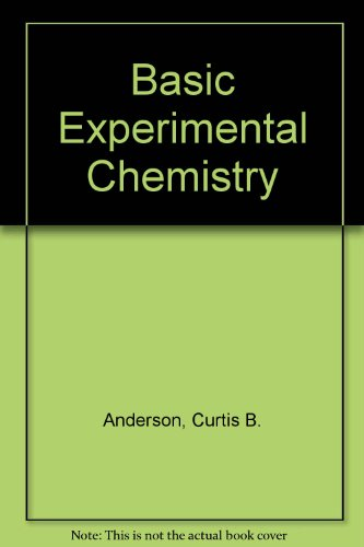 Basic Experimental Chemistry: A Laboratory Manual for: Christian Anderson, Curtis