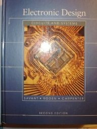Electronic Design: Circuits and Systems: C. J. Savant,