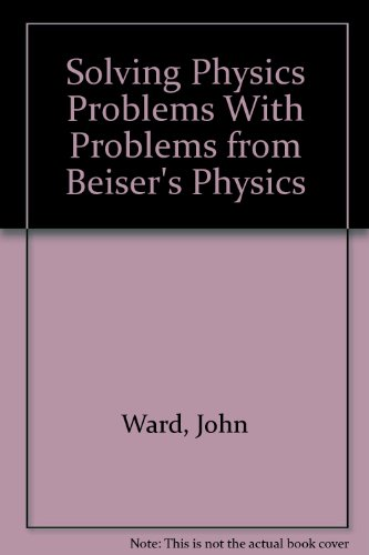 9780805303834: Solving Physics Problems With Problems from Beiser's Physics