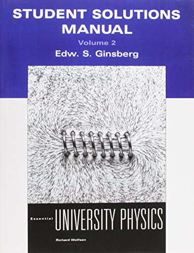 Student Solutions Manual Volume 2 for Essential University Physics (0805304053) by Wolfson, Richard; Ayars, Eric