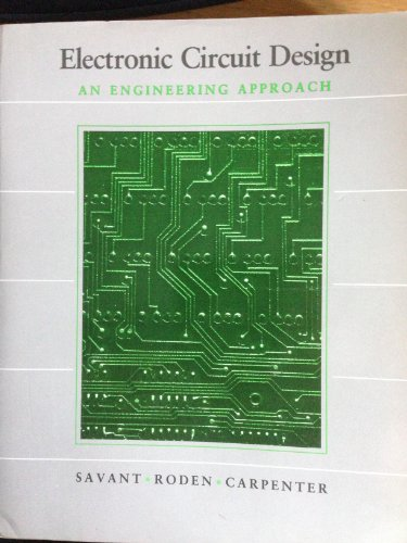 9780805305197 electronic circuit design an engineering approachc j savant martin s roden gordon l carpenter 9780805305197 electronic circuit design