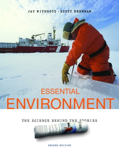 Essential Environment: The Science Behind the Stories: Withgott, Jay H.;