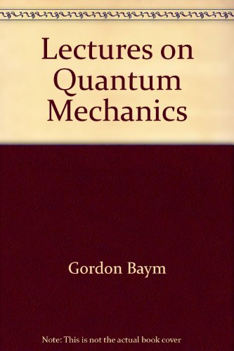 9780805306644: Lectures on Quantum Mechanics by Gordon Baym