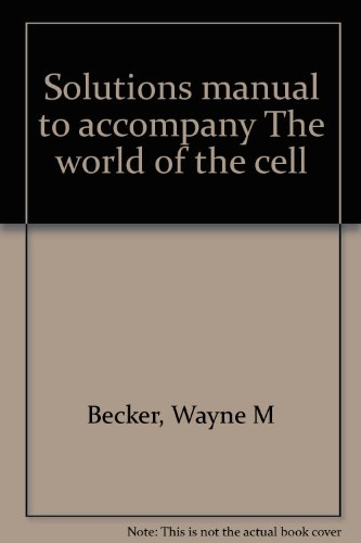 9780805308013: Solutions manual to accompany The world of the cell