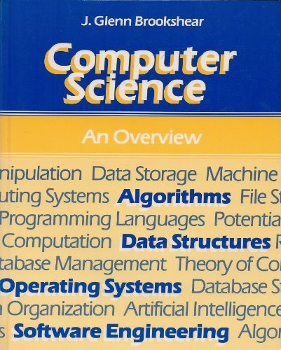 9780805309003: Computer Science: An Overview (The Benjamin/Cummings series in computer sciences)