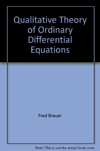 Qualitative Theory of Ordinary Differential Equations: Fred Brauer; John A Nohel