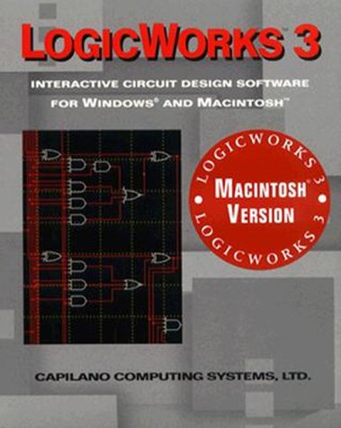 9780805313178: Logicworks 3 : Interactive Circuit Design Software for Windows and MacIntosh (includes MacIntosh compatible disk only)