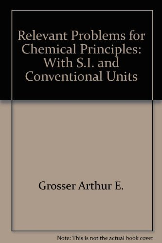 9780805315875: Relevant problems for chemical principles: With S.I. and conventional units