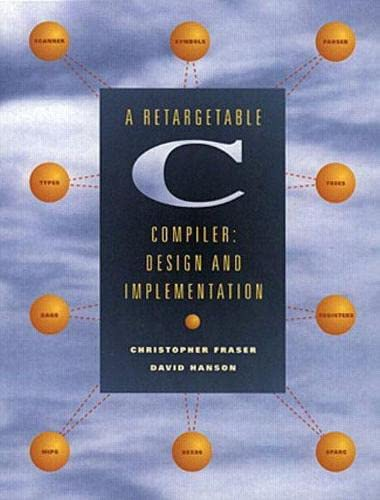 9780805316704: A Retargetable C Compiler: Design and Implementation