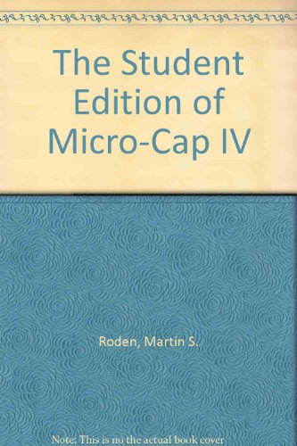 9780805317145: The Student Edition of Micro-Cap IV