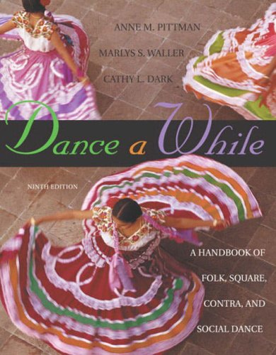 9780805321814: Dance A While: Handbook for Folk, Square, Contra, and Social Dance
