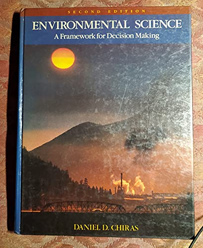 9780805322576: Environmental Science: A Framework for Decision Making (Benjamin/Cummings series in the life sciences)