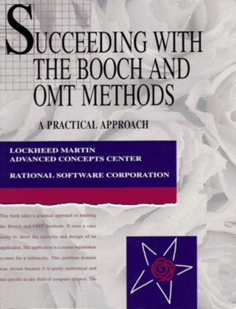 Succeeding with the Booch and OMT Methods: Lockheed Martin