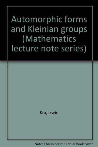9780805323436: Automorphic forms and Kleinian groups (Mathematics lecture note series)