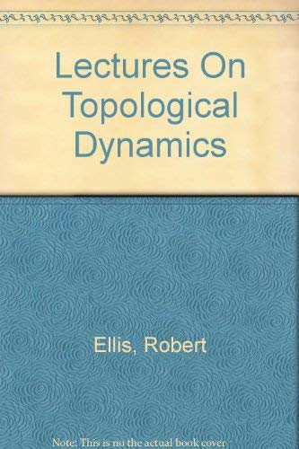 Lectures on Topological Dynamics: Robert Ellis
