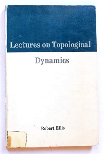 9780805324211: Lectures on topological dynamics (Mathematics lecture notes series)