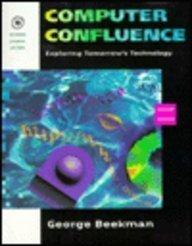 9780805324662: Computer Confluence: Exploring Tomorrows Technology