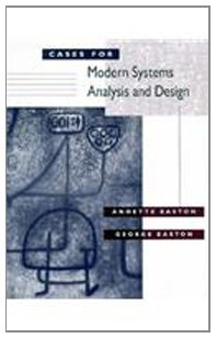 Cases For Modern Systems Analysis And Design By Annette Easton George Easton Good 1996 Better World Books