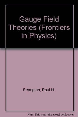 9780805325843: Gauge Field Theories (Frontiers in Physics)