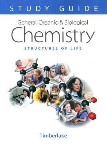 9780805329872: General, Organic, and Biological Chemistry Study Guide and Selected Solutions: Structures of Life