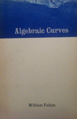 9780805330823: Algebraic Curves: An Introduction to Algebraic Geometry
