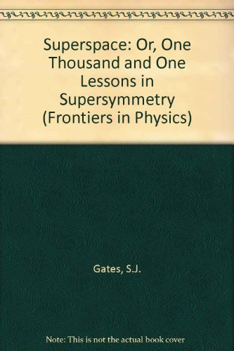 9780805331608: Superspace or One Thousand and One Lessons in Supersymmetry (Frontiers in Physics)