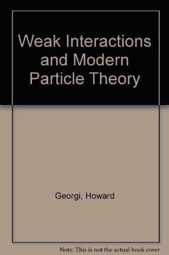9780805331639: Weak Interactions and Modern Particle Theory