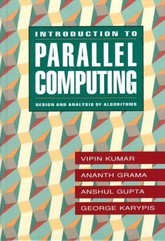9780805331707: Introduction to Parallel Computing: Design and Analysis of Parallel Algorithms