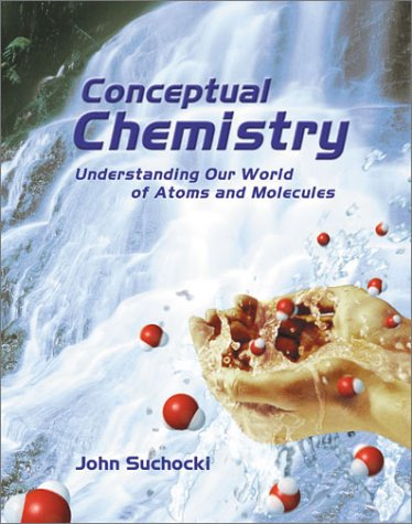 9780805331738: Conceptual Chemistry: Understanding Our World of Atoms and Molecules