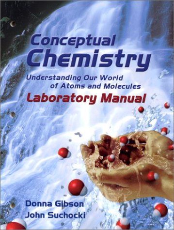 9780805331790: Conceptual Chemistry: Understanding Our World of Atoms and Molecules Laboratory Manual