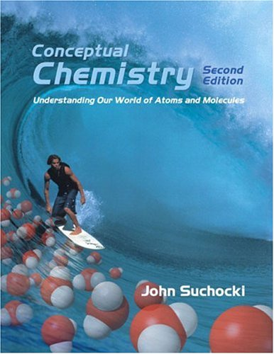 9780805332285: Conceptual Chemistry: Understanding Our World of Atoms and Molecules, Second Edition