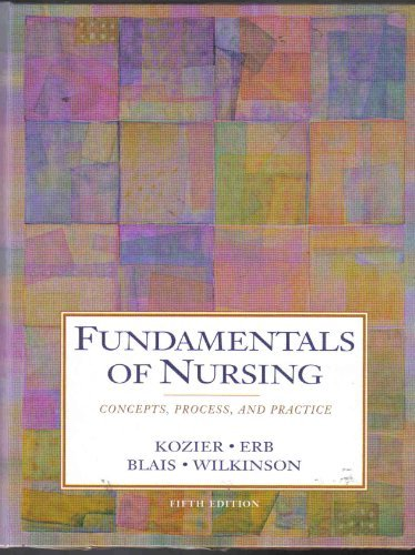 Fundamentals of Nursing: Concepts, Process, And Practice: Barbara Kozier