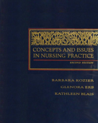 Concepts and Issues in Nursing Practice: Barbara Kozier, Glenora