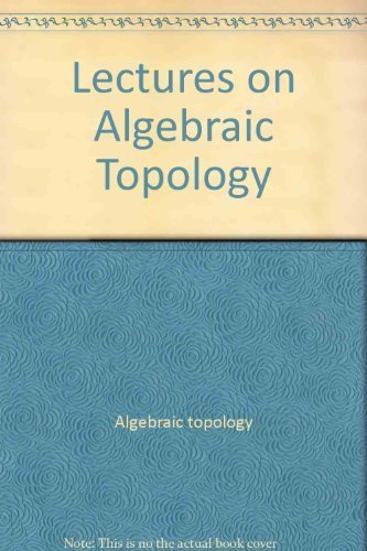 9780805335545: Lectures on algebraic topology (Mathematics lecture note series)