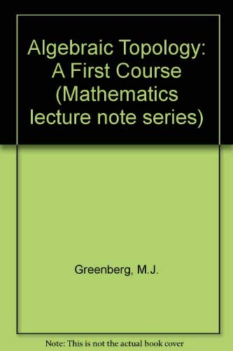 9780805335583: Algebraic Topology: A First Course (Mathematics lecture note series)