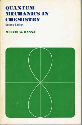 Quantum Mechanics In Chemistry Edition: Hanna, Melvin