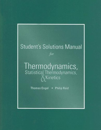 9780805338515: Student's Solutions Manual for Thermodynamics, Statistical Thermodynamics, & Kinetics