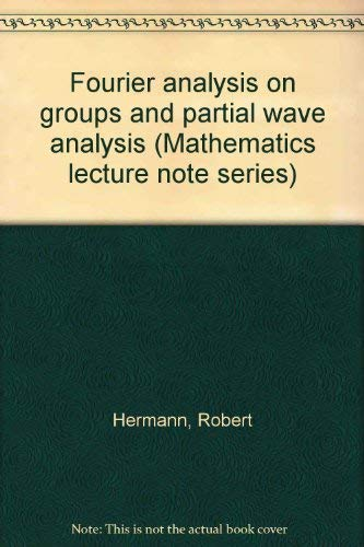 Fourier analysis on groups and partial wave: Hermann, Robert