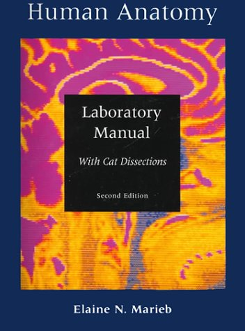 Human Anatomy Laboratory Manual With Cat Dissections: Marieb, Elaine Nicpon