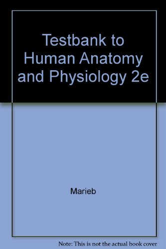 9780805341232: Testbank to Human Anatomy and Physiology 2e