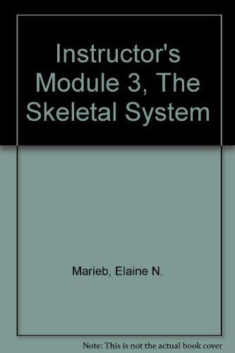 Instructor's Module 3, The Skeletal System: Marieb, Elaine N.;