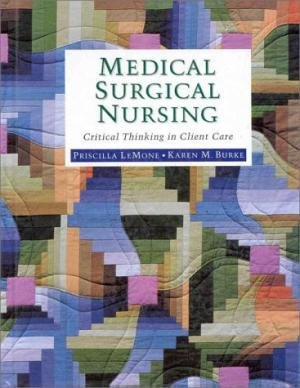 Medical Surgical Nursing (0805341501) by Priscilla Lemone; Lemone; Karen M. Burke