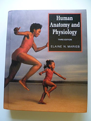 Human Anatomy and Physiology (The Benjamin/Cummings Series: Elaine N. Marieb